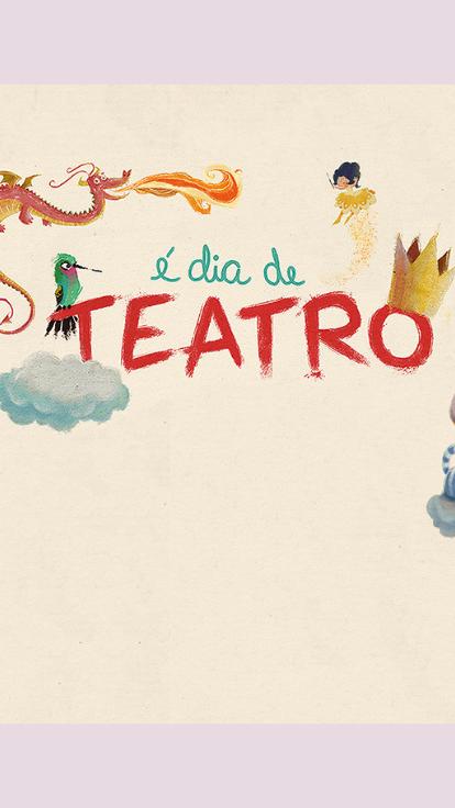 É Dia de Teatro