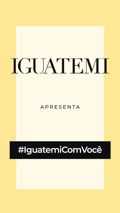 #IguatemiComVocê